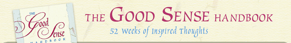 The Good Sense Handbook : 52 Weeks of Inspired Thoughts